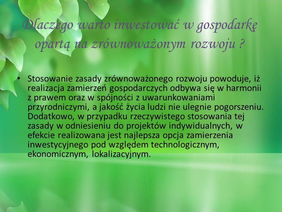 Zasada zrównoważonego rozwoju znalazła odzwierciedlenie w Konstytucji Rzeczypospolitej Polskiej Polska ma niewątpliwie długoletni wkład w ochronę środowiska w Europie.