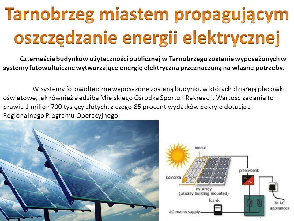 Czternaście budynków użyteczności publicznej w Tarnobrzegu zostanie wyposażonych w systemy fotowoltaiczne wytwarzające energię elektryczną przeznaczon