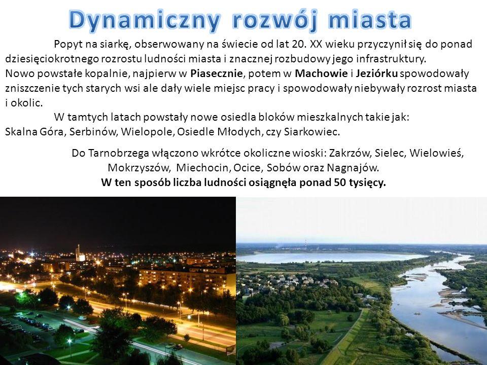 Popyt na siarkę, obserwowany na świecie od lat 20. XX wieku przyczynił się do ponad dziesięciokrotnego rozrostu ludności miasta i znacznej rozbudowy j