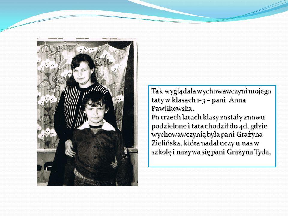 Tak wyglądała wychowawczyni mojego taty w klasach 1-3 – pani Anna Pawlikowska. Po trzech latach klasy zostały znowu podzielone i tata chodził do 4d, g
