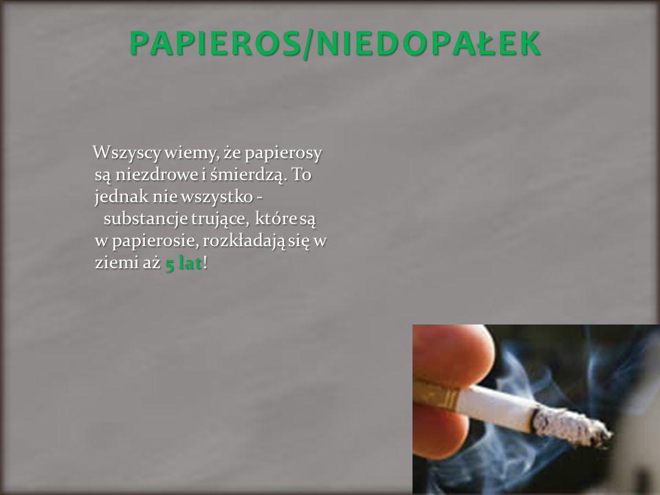 PAPIEROS/NIEDOPAŁEK PAPIEROS/NIEDOPAŁEK
