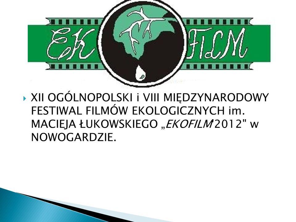 XII OGÓLNOPOLSKI i VIII MIĘDZYNARODOWY FESTIWAL FILMÓW EKOLOGICZNYCH im.