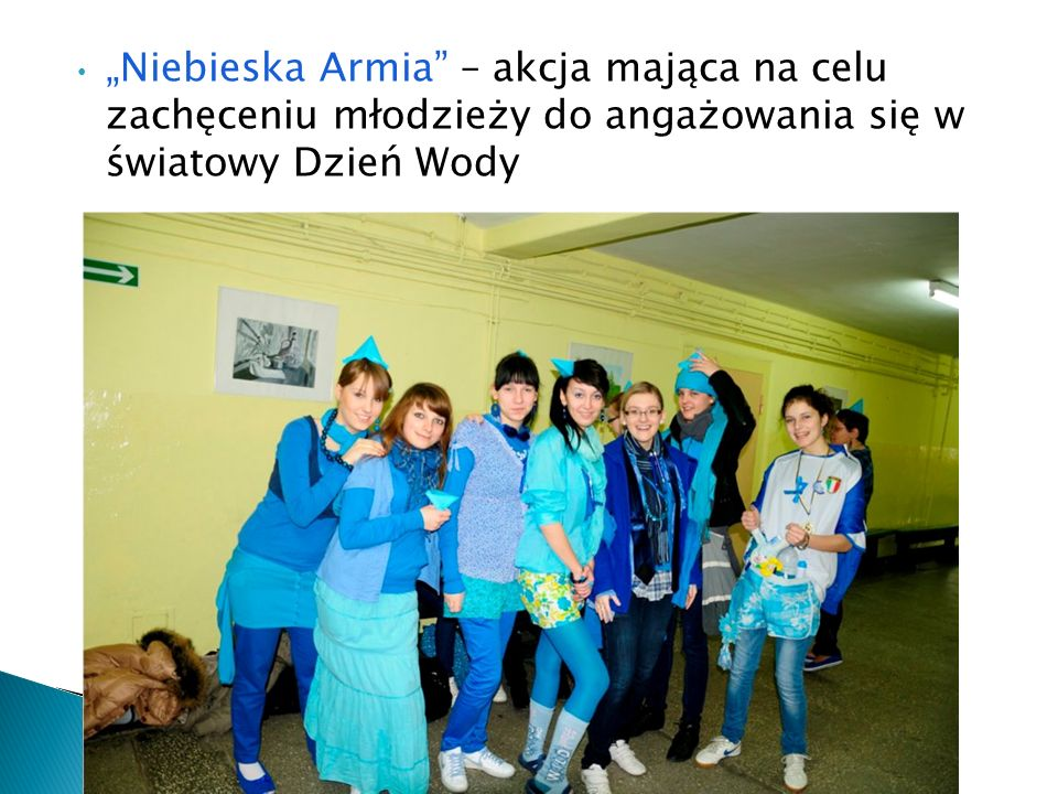 Niebieska Armia – akcja mająca na celu zachęceniu młodzieży do angażowania się w światowy Dzień Wody