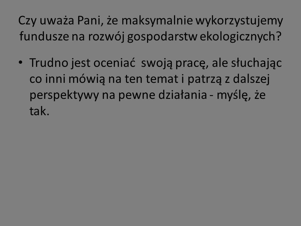 Co zdaniem Pani mogliby robić zwykli Polacy by Polska była bardziej ekologiczna.
