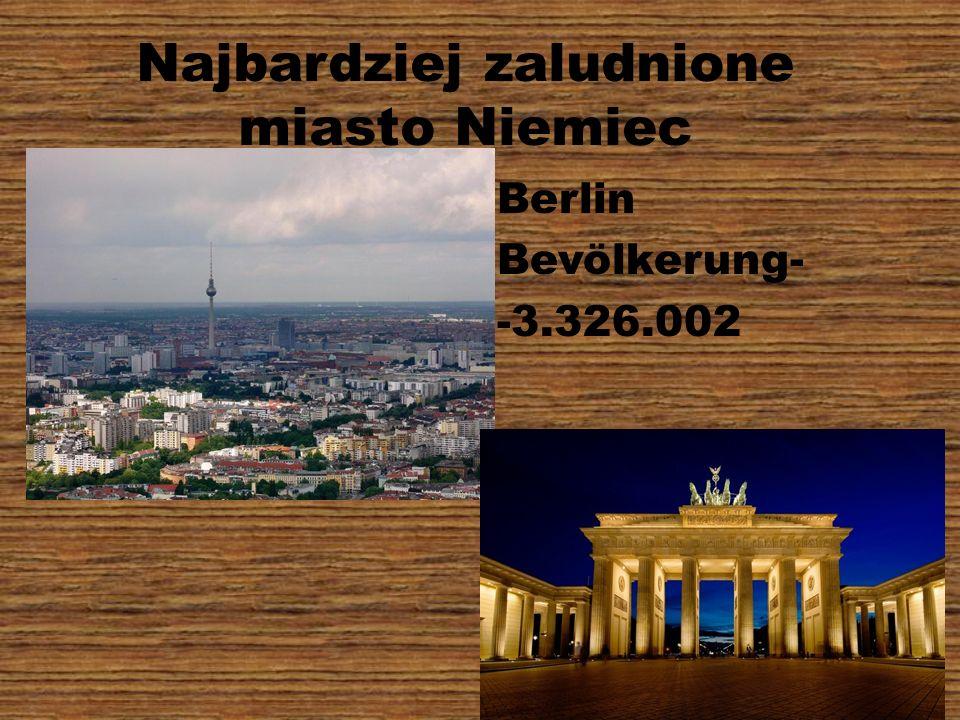 Najbardziej zaludnione miasto Niemiec Berlin Bevölkerung- -3.326.002