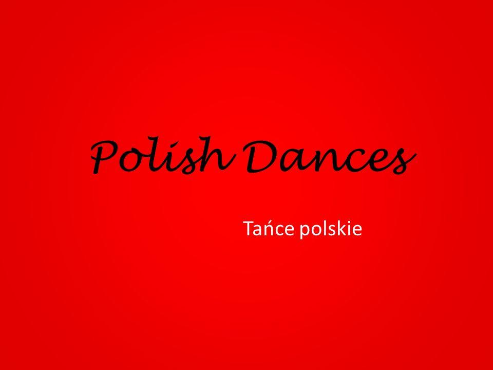 Polish Dances Tańce polskie