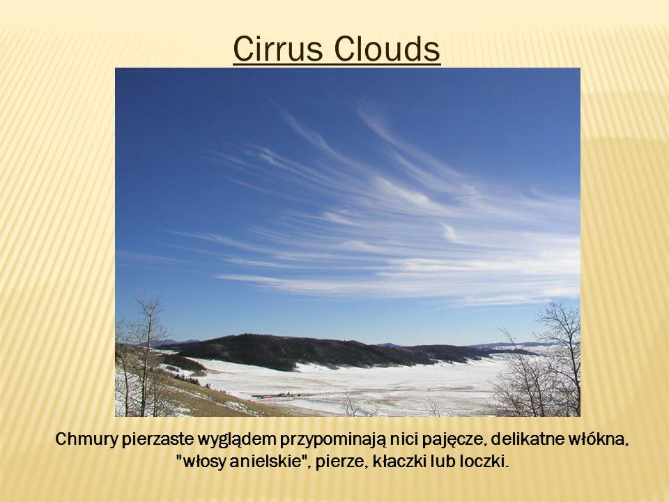 Cirrus Clouds Chmury pierzaste wyglądem przypominają nici pajęcze, delikatne włókna,