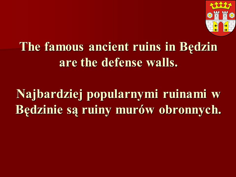 The famous ancient ruins in Będzin are the defense walls.