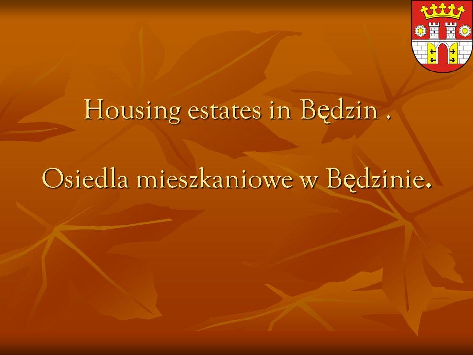 Housing estates in Będzin. Osiedla mieszkaniowe w Będzinie.