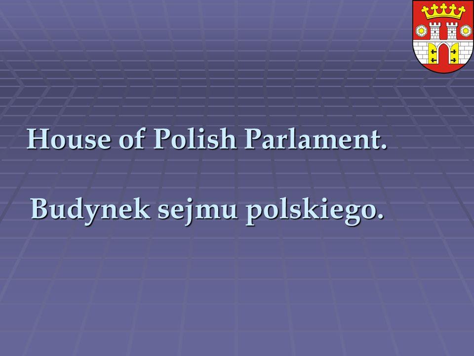 House of Polish Parlament. Budynek sejmu polskiego.