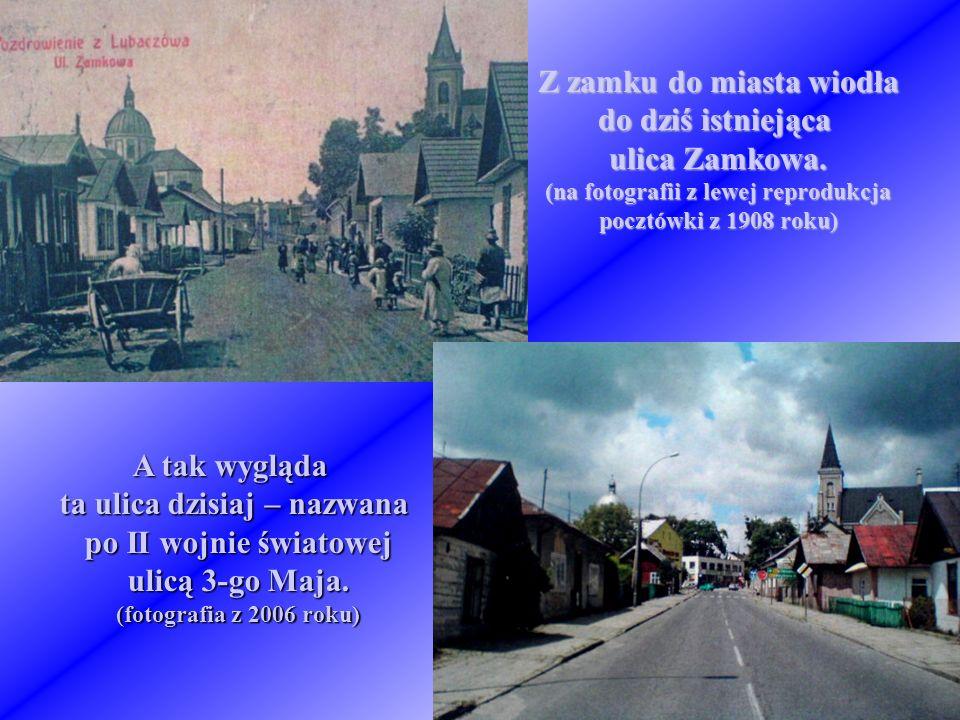 Z zamku do miasta wiodła do dziś istniejąca ulica Zamkowa. (na fotografii z lewej reprodukcja pocztówki z 1908 roku) A tak wygląda ta ulica dzisiaj –