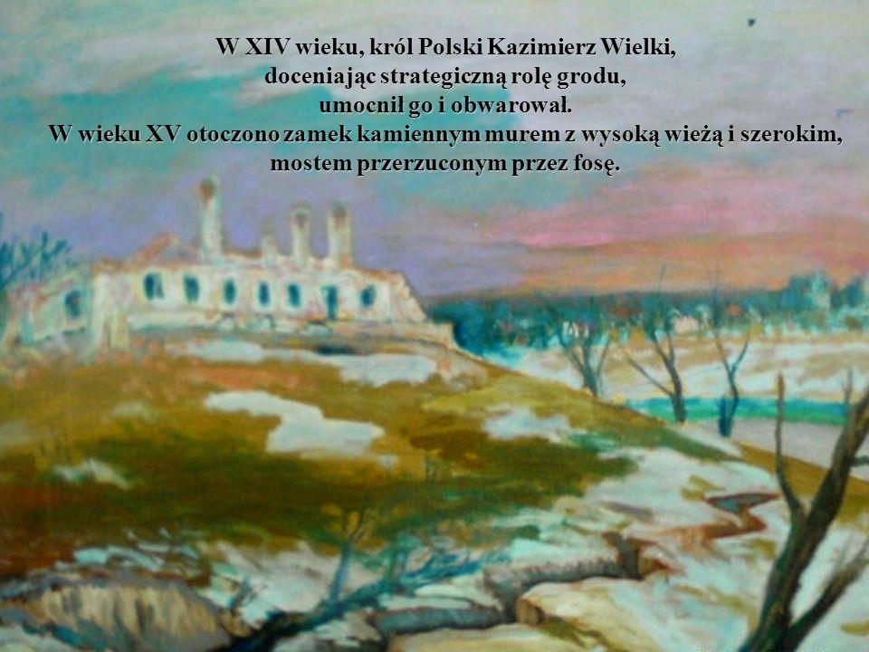 W XIV wieku, król Polski Kazimierz Wielki, doceniając strategiczną rolę grodu, umocnił go i obwarował. W wieku XV otoczono zamek kamiennym murem z wys