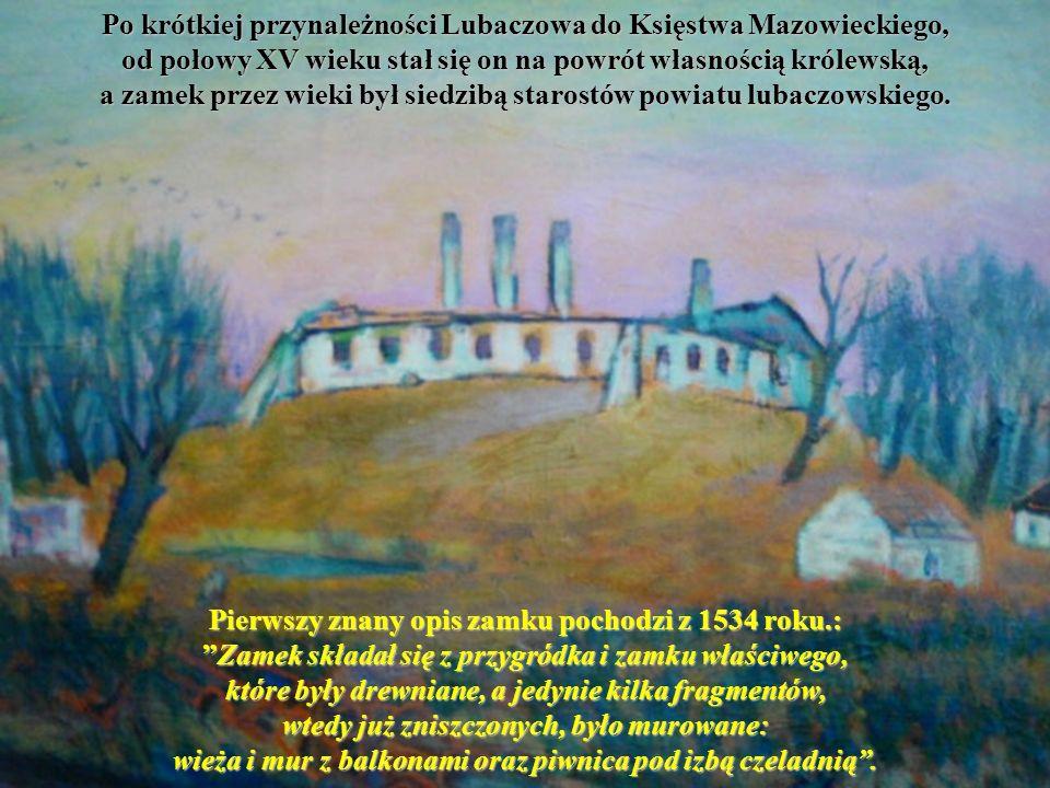 Po krótkiej przynależności Lubaczowa do Księstwa Mazowieckiego, od połowy XV wieku stał się on na powrót własnością królewską, a zamek przez wieki był