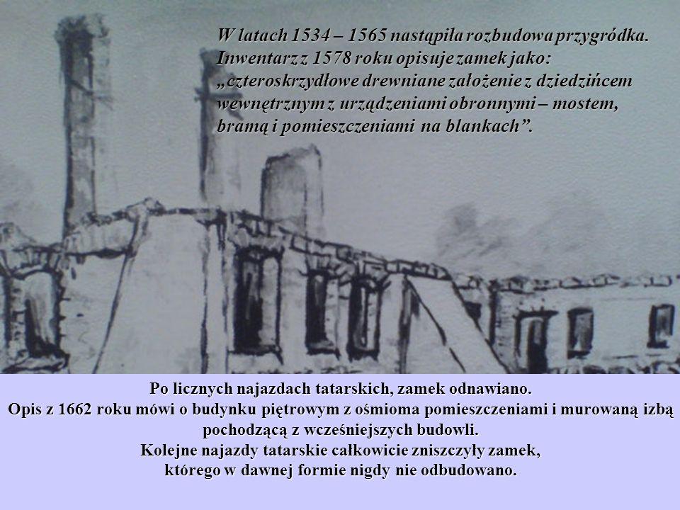 W latach 1534 – 1565 nastąpiła rozbudowa przygródka. Inwentarz z 1578 roku opisuje zamek jako: czteroskrzydłowe drewniane założenie z dziedzińcem wewn