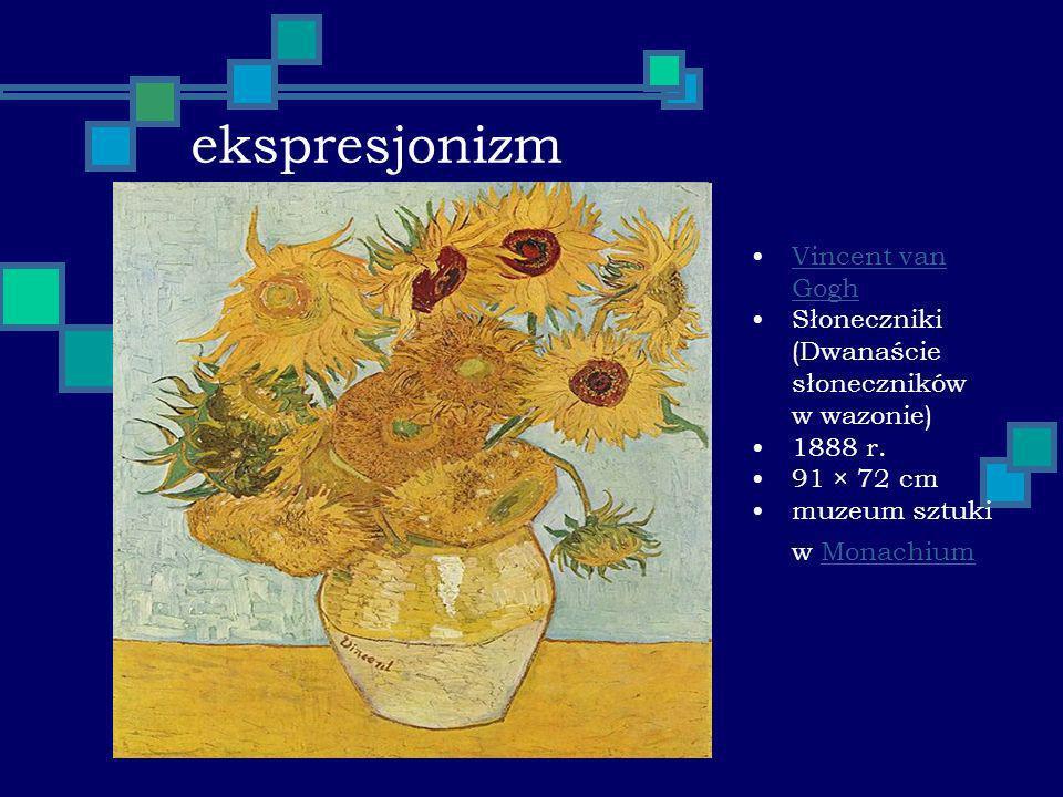 ekspresjonizm Vincent van GoghVincent van Gogh Słoneczniki (Dwanaście słoneczników w wazonie) 1888 r. 91 × 72 cm muzeum sztuki w MonachiumMonachium