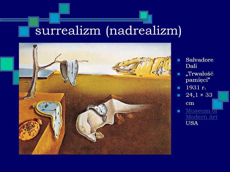 surrealizm (nadrealizm) Salvadore Dali Trwałość pamięci 1931 r. 24,1 × 33 cm Museum of Modern Art USA Museum of Modern Art