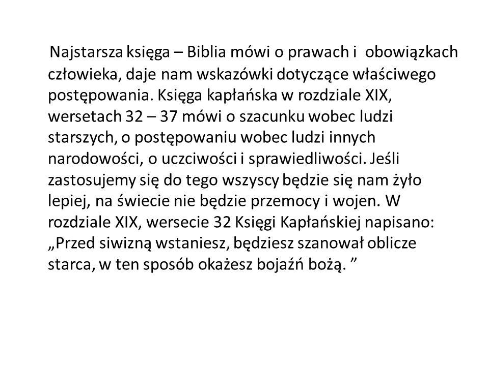 Najstarsza księga – Biblia mówi o prawach i obowiązkach człowieka, daje nam wskazówki dotyczące właściwego postępowania. Księga kapłańska w rozdziale