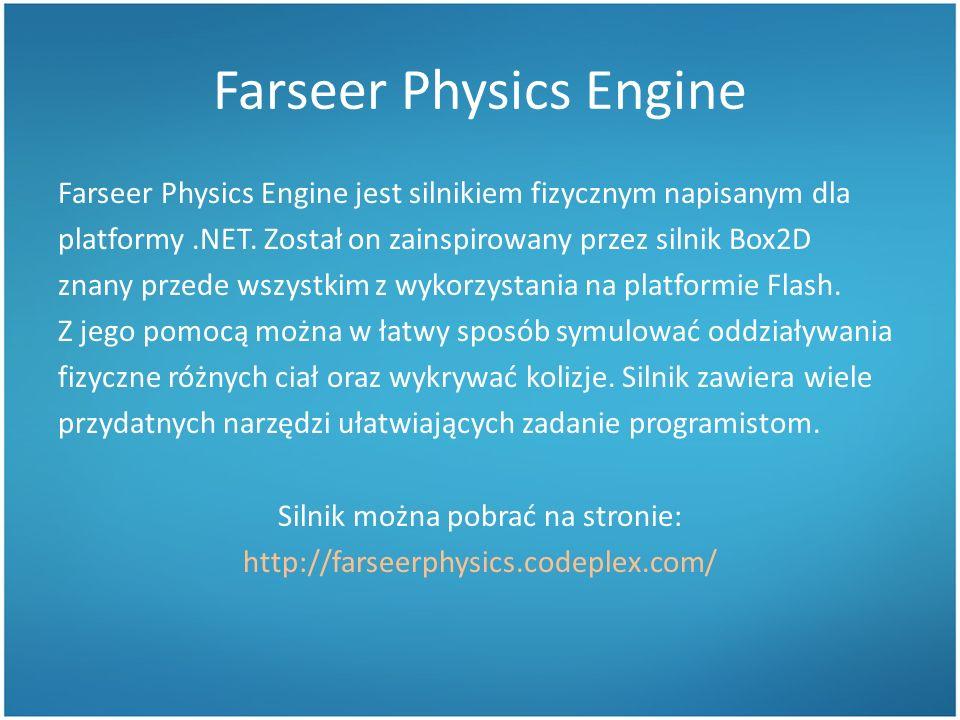 Farseer Physics Engine jest silnikiem fizycznym napisanym dla platformy.NET.