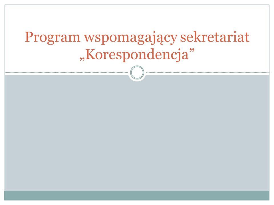 Program wspomagający sekretariat Korespondencja