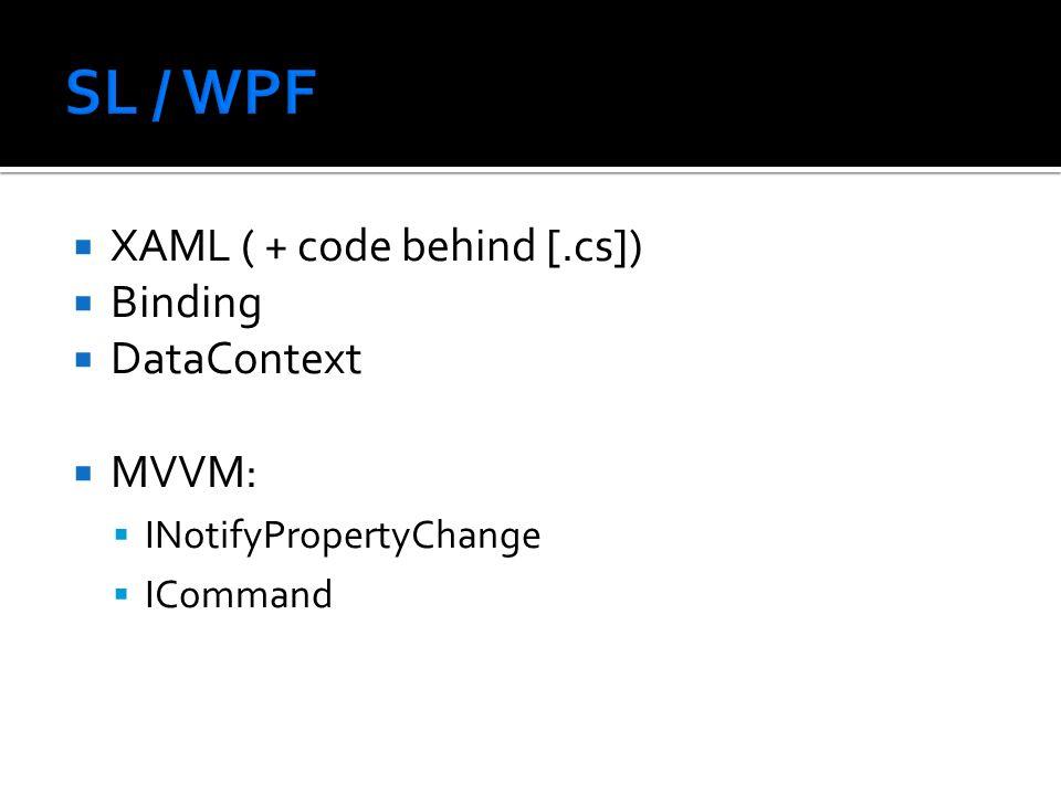 XAML ( + code behind [.cs]) Binding DataContext MVVM: INotifyPropertyChange ICommand