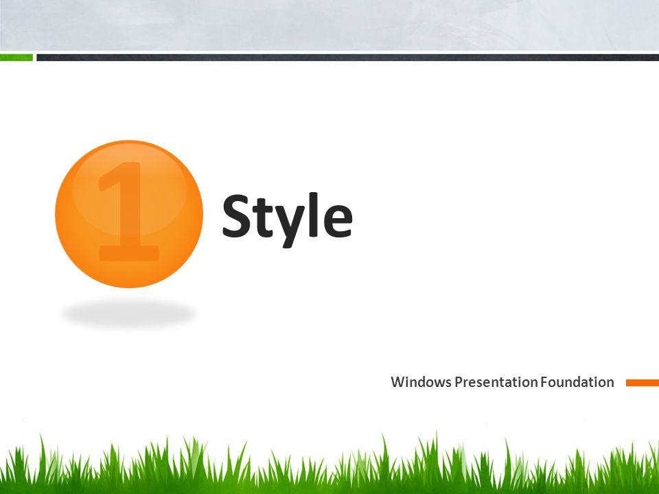 Style Windows Presentation Foundation 1