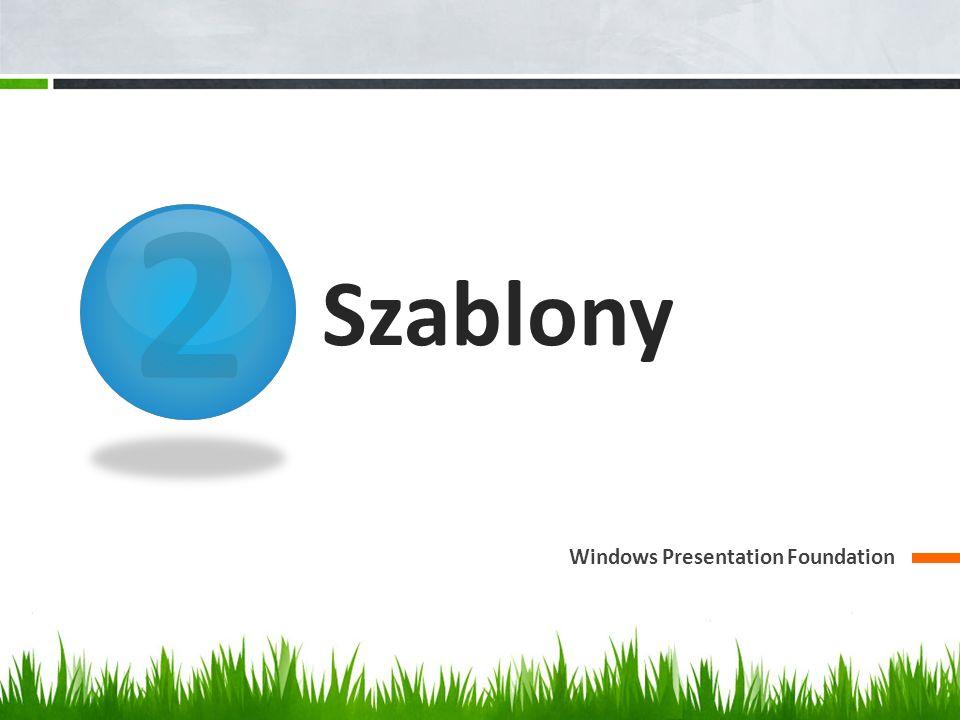 2 Szablony Windows Presentation Foundation