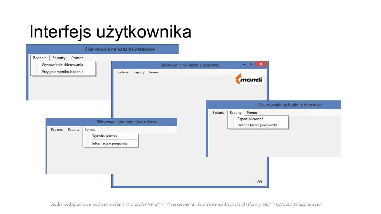 Interfejs użytkownika Studia podyplomowe pod patronatem Microsoft (PSPIZK) - Projektowanie i tworzenie aplikacji dla platformy.NET - 607566/ Janusz Graczyk