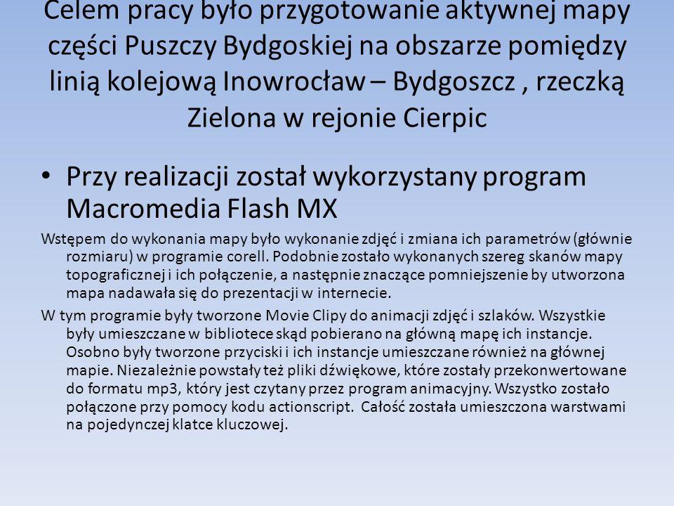 Celem pracy było przygotowanie aktywnej mapy części Puszczy Bydgoskiej na obszarze pomiędzy linią kolejową Inowrocław – Bydgoszcz, rzeczką Zielona w r