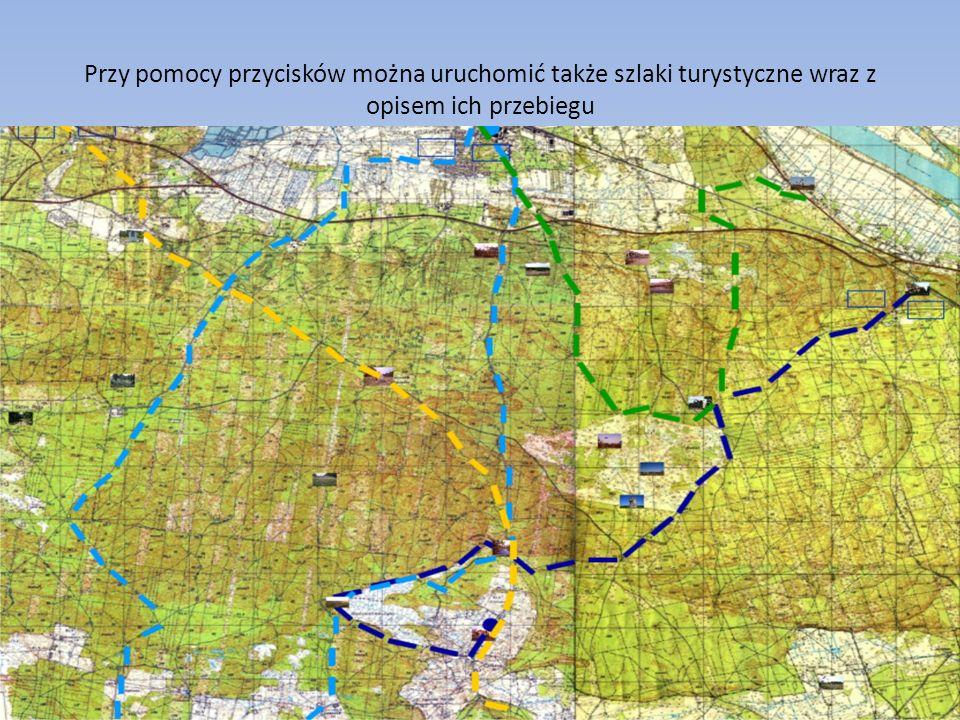 Przy pomocy przycisków można uruchomić także szlaki turystyczne wraz z opisem ich przebiegu