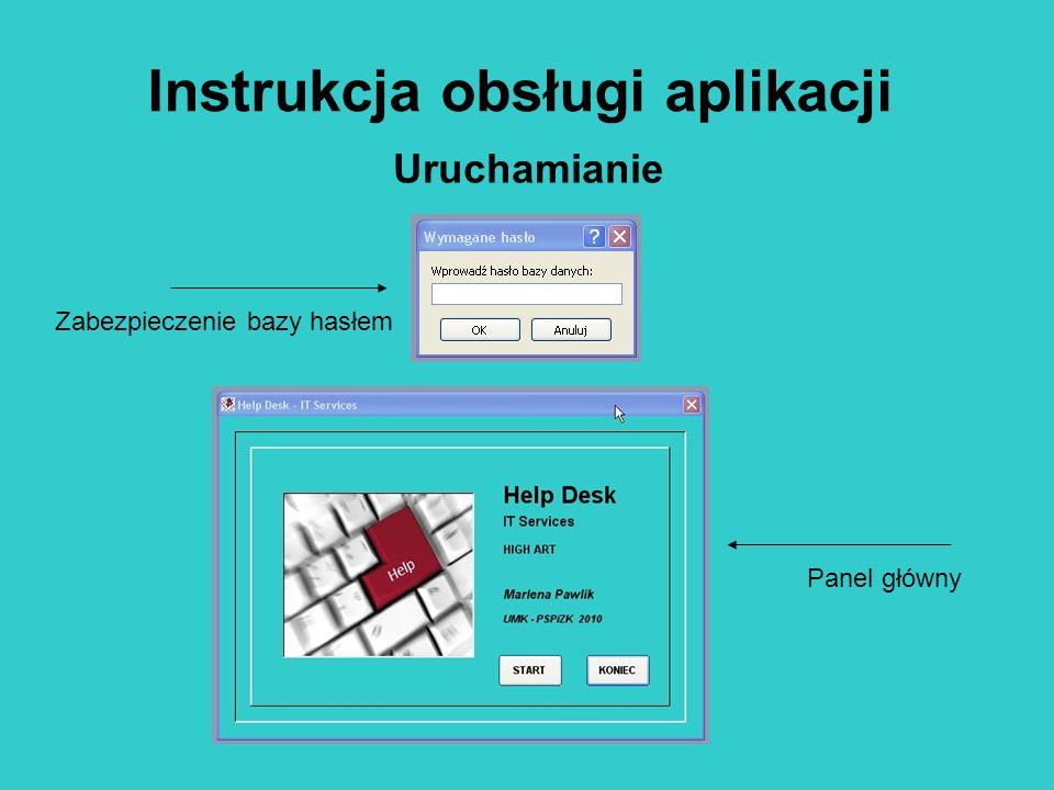 Instrukcja obsługi aplikacji Zabezpieczenie bazy hasłem Panel główny Uruchamianie
