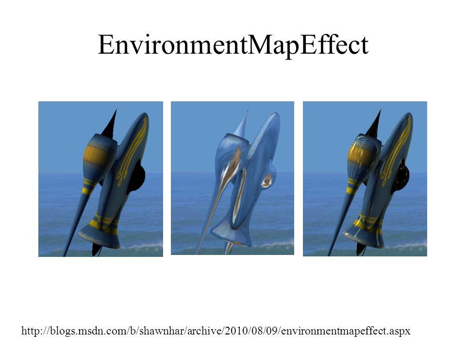 EnvironmentMapEffect http://blogs.msdn.com/b/shawnhar/archive/2010/08/09/environmentmapeffect.aspx