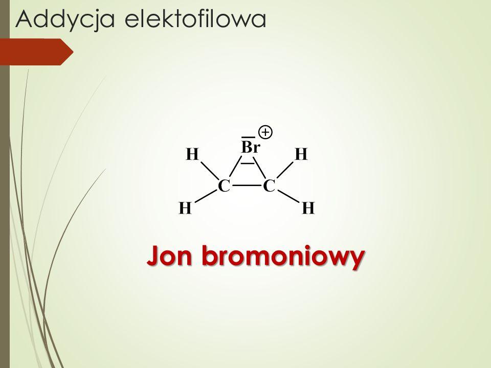 Addycja elektofilowa Jon bromoniowy