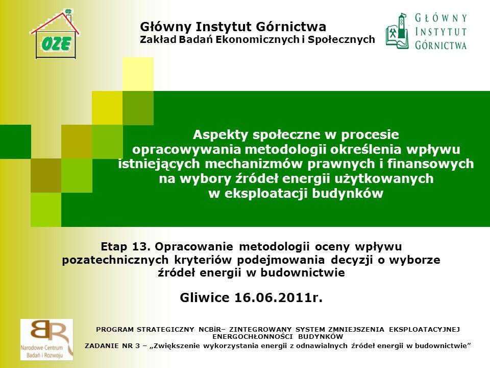Etap 13. Opracowanie metodologii oceny wpływu pozatechnicznych kryteriów podejmowania decyzji o wyborze źródeł energii w budownictwie Gliwice 16.06.20