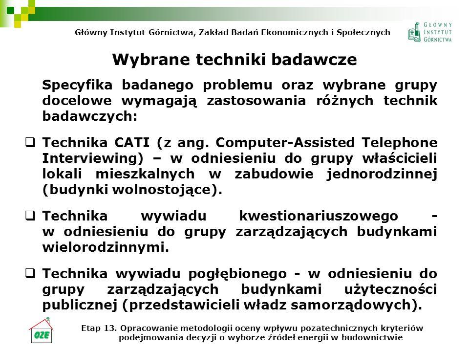 Wybrane techniki badawcze Specyfika badanego problemu oraz wybrane grupy docelowe wymagają zastosowania różnych technik badawczych: Technika CATI (z ang.