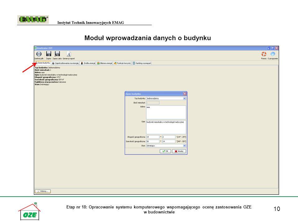 10 Etap nr 18: Opracowanie systemu komputerowego wspomagającego ocenę zastosowania OZE w budownictwie Moduł wprowadzania danych o budynku