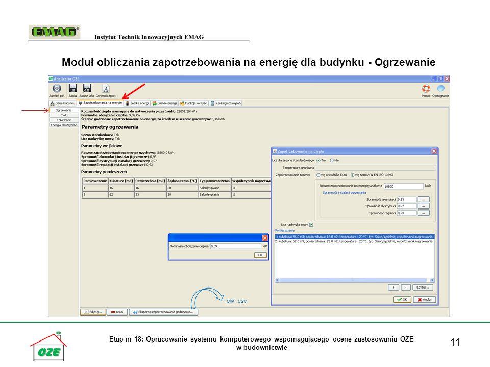 11 Etap nr 18: Opracowanie systemu komputerowego wspomagającego ocenę zastosowania OZE w budownictwie Moduł obliczania zapotrzebowania na energię dla budynku - Ogrzewanie plik csv