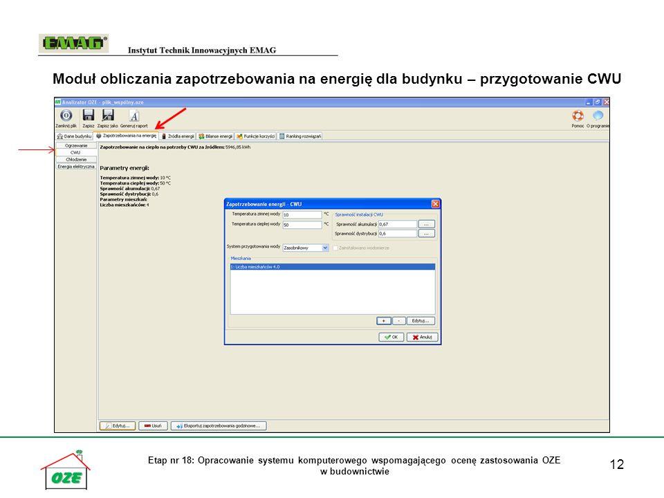 12 Etap nr 18: Opracowanie systemu komputerowego wspomagającego ocenę zastosowania OZE w budownictwie Moduł obliczania zapotrzebowania na energię dla
