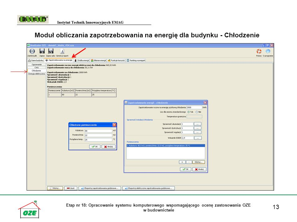 13 Etap nr 18: Opracowanie systemu komputerowego wspomagającego ocenę zastosowania OZE w budownictwie Moduł obliczania zapotrzebowania na energię dla budynku - Chłodzenie