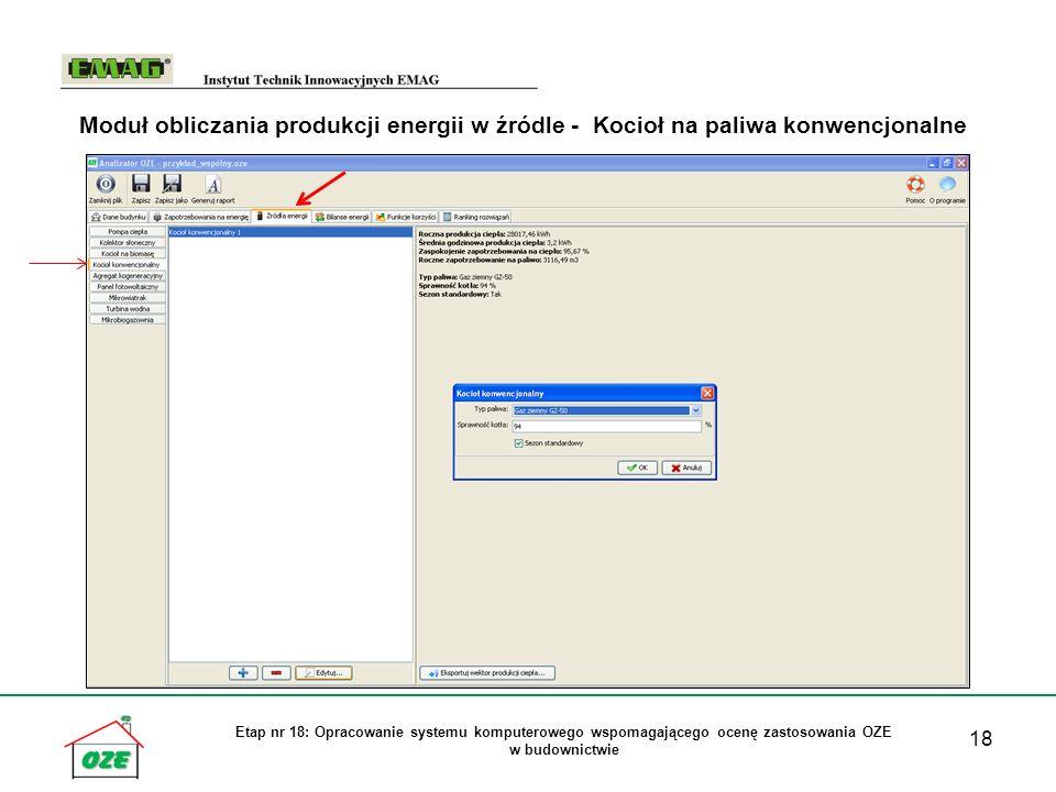 18 Etap nr 18: Opracowanie systemu komputerowego wspomagającego ocenę zastosowania OZE w budownictwie Moduł obliczania produkcji energii w źródle - Kocioł na paliwa konwencjonalne