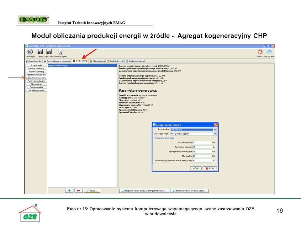 19 Etap nr 18: Opracowanie systemu komputerowego wspomagającego ocenę zastosowania OZE w budownictwie Moduł obliczania produkcji energii w źródle - Agregat kogeneracyjny CHP