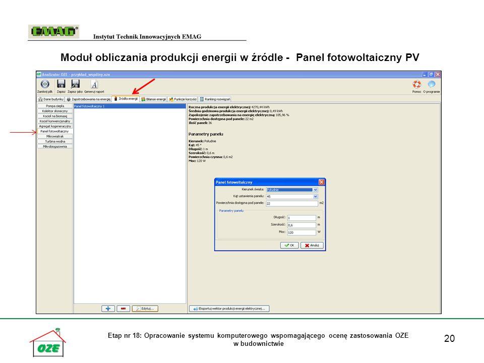 20 Etap nr 18: Opracowanie systemu komputerowego wspomagającego ocenę zastosowania OZE w budownictwie Moduł obliczania produkcji energii w źródle - Pa