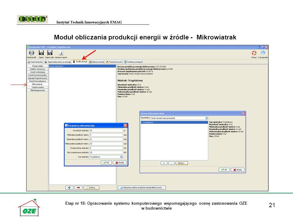 21 Etap nr 18: Opracowanie systemu komputerowego wspomagającego ocenę zastosowania OZE w budownictwie Moduł obliczania produkcji energii w źródle - Mikrowiatrak