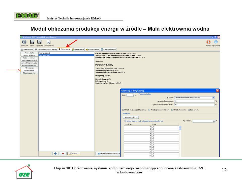22 Etap nr 18: Opracowanie systemu komputerowego wspomagającego ocenę zastosowania OZE w budownictwie Moduł obliczania produkcji energii w źródle – Mała elektrownia wodna