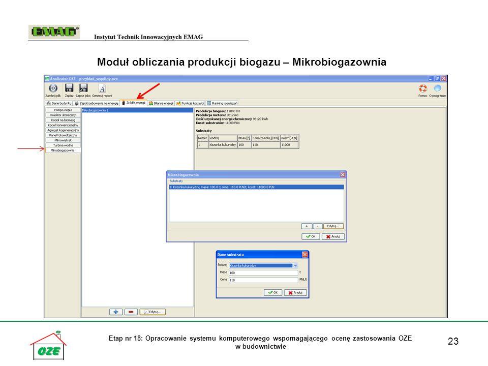 23 Etap nr 18: Opracowanie systemu komputerowego wspomagającego ocenę zastosowania OZE w budownictwie Moduł obliczania produkcji biogazu – Mikrobiogaz
