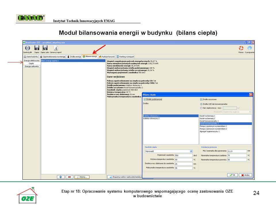 24 Etap nr 18: Opracowanie systemu komputerowego wspomagającego ocenę zastosowania OZE w budownictwie Moduł bilansowania energii w budynku (bilans ciepła)