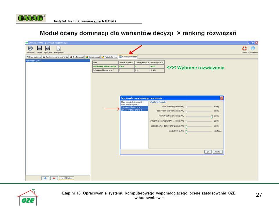 27 Etap nr 18: Opracowanie systemu komputerowego wspomagającego ocenę zastosowania OZE w budownictwie Moduł oceny dominacji dla wariantów decyzji > ra
