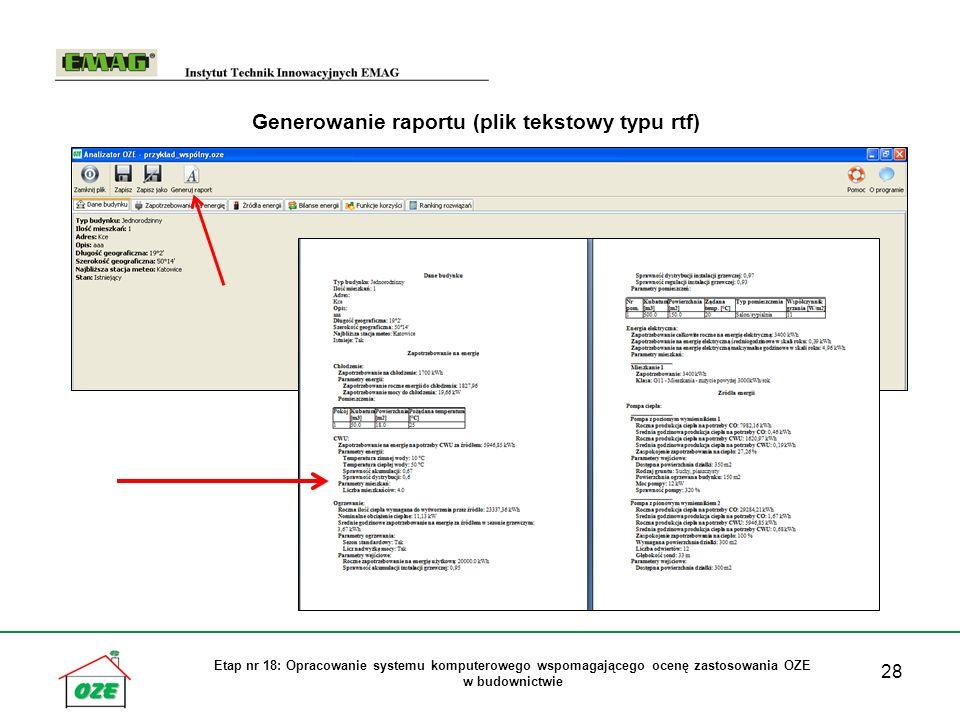 28 Etap nr 18: Opracowanie systemu komputerowego wspomagającego ocenę zastosowania OZE w budownictwie Generowanie raportu (plik tekstowy typu rtf)
