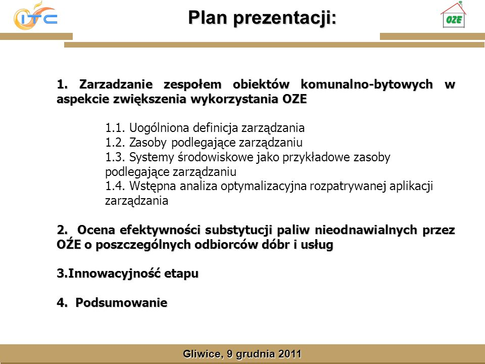 Gliwice, Lipiec 2008 Plan prezentacji: Gliwice, 9 grudnia 2011 1.