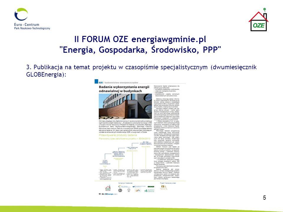 6 II FORUM OZE energiawgminie.pl Energia, Gospodarka, Środowisko, PPP Dodatkowe działania promocyjne: zakładka informacyjna o projekcie na stronach http://www.globenergia.pl/ oraz http://www.termo24.pl/ http://www.globenergia.pl/http://www.termo24.pl/ wykonanie roll-upa projektu oraz udostępnienie podczas wydarzeń związanych z Forum powierzchni do jego umieszczenia udostępnienie na sali konferencyjnej podczas Forum powierzchni do ekspozycji materiałów promocyjnych projektu dystrybucja podczas Forum materiałów promocyjnych projektu i konsorcjantów po zakończeniu konferencji wysyłka do 2000 samorządów publikacji zawierającej min.