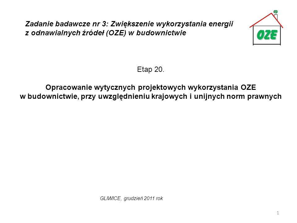 2 Planowane rezultaty: Wytyczne posłużą zwiększaniu wykorzystania OZE w budownictwie przy uwzględnieniu krajowych i unijnych norm prawnych.